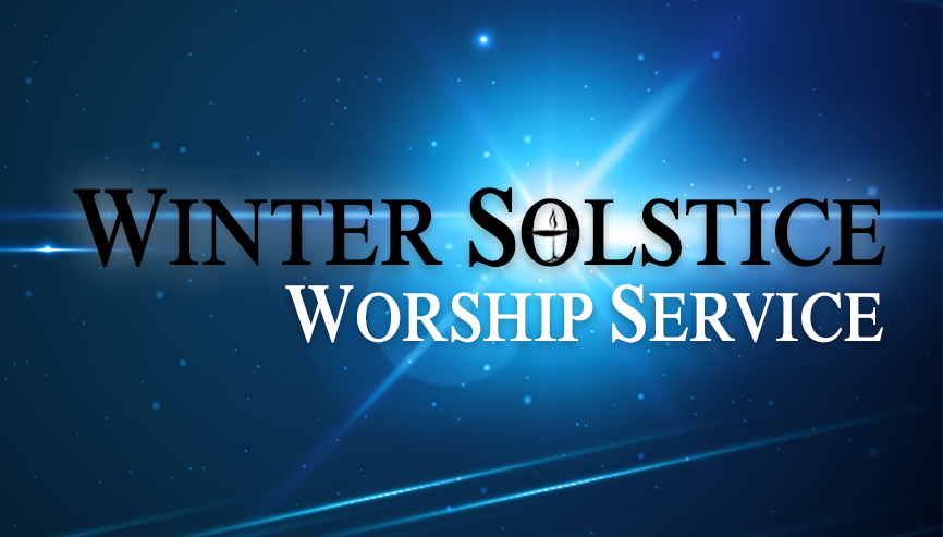 Winter Solstice Worship Service